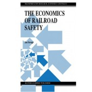 The Economics of Railroad Safety by Ian Savage