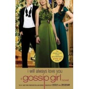 Gossip Girl: I Will Always Love You by Cecily von Ziegesar
