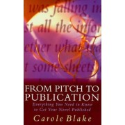 From Pitch to Publication by Carole Blake