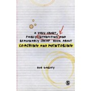 A Very Short, Fairly Interesting and Reasonably Cheap Book About Coaching and Mentoring by Robert Garvey