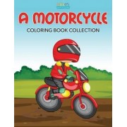 A Motorcycle Coloring Book Collection by Bobo's Children Activity Books