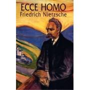 Ecco Homo by Friedrich Wilhelm Nietzsche