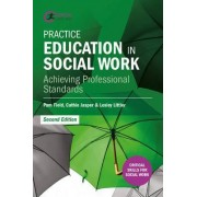 Practice Education in Social Work by Pam Field