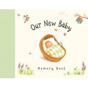 Our New Baby Memory Book by Antonia Woodward