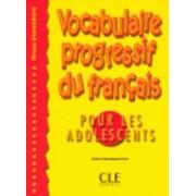 Vocabulaire Progressif Du Francais Pour Les Adolescents by Esther Roudmanovitch