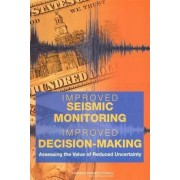 Improved Seismic Monitoring - Improved Decision-Making by Committee on the Economic Benefits of Improved Seismic Monitoring