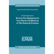 IUTAM Symposium on Recent Developments in Non-Linear Oscillations of Mechanical Systems: Proceedings of the IUTAM Symposium Held in Hanoi, Vietnam, from 2-5 March 1999 by Nguyen Van Dao