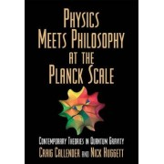 Physics Meets Philosophy at the Planck Scale by Craig Callender