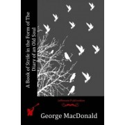A Book of Strife in the Form of the Diary of an Old Soul by George MacDonald