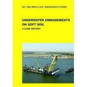 Underwater Embankments on Soft Soil by William F. Van Impe