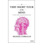 A Very Short Tour of the Mind by Michael C. Corballis