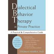 Dialectical Behavior Therapy in Private Practice: A Practical and Comprehensive Guide