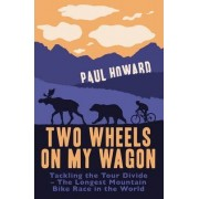Two Wheels on my Wagon by Paul Howard
