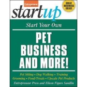 Start Your Own Pet Business and More! by Entrepreneur Press