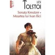 Sonata Kreutzer. Moartea lui Ivan Ilici - Lev Tolstoi