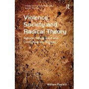 Violence, Society and Radical Theory by William Pawlett