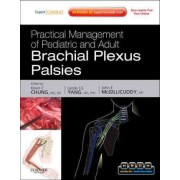 Practical Management of Pediatric and Adult Brachial Plexus Palsies by Kevin C. Chung