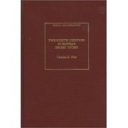 Twentieth Century European Short Story by Charles E. May