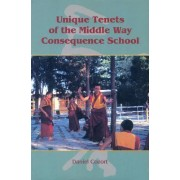 Unique Tenets of the Middle Way Consequence School by Daniel Cozort