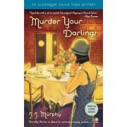 Murder Your Darlings by J J Murphy