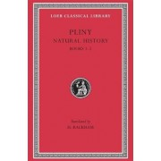 Natural History: Bks.I-II v. 1 by Pliny The Elder