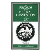 The Records of the Federal Convention of 1787: Volume 3 by Max Farrand