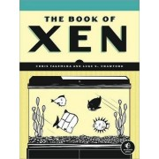 The Book of Xen: A Practical Guide for the System Administrator by Chris Takemura