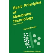 Basic Principles of Membrane Technology by Marcel Mulder