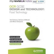 My Revision Notes: OCR GCSE Design and Technology: Food Technology by Val Fehners