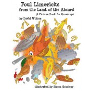 Foul Limericks from the Land of the Absurd: A Picture Book for Groan-Ups