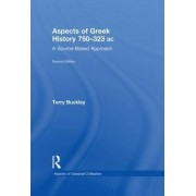 Aspects of Greek History 750-323BC by Terry Buckley