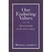 Our Enduring Values by Michael Gorman