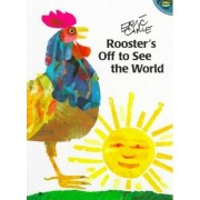 Rooster's Off to See the World by Arthur Carle