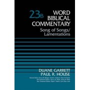 Song of Songs and Lamentations, Volume 23B by Duane A. Garrett