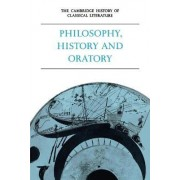 The Cambridge History of Classical Literature: Volume 1, Greek Literature, Part 3, Philosophy, History and Oratory: Greek Literature v. 1 by P. E. Easterling