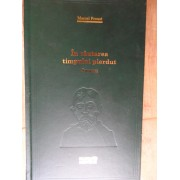 In Cautarea Timpului Pierdut Swann - Marcel Proust
