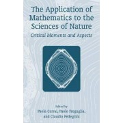 The Application of Mathematics to the Sciences of Nature by Claudio Pellegrini