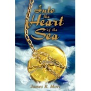 Into the Heart of the Sea by James R Mori