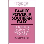 Family Power in Southern Italy by Patricia Skinner