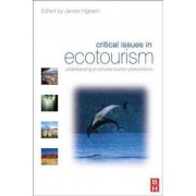Critical Issues in Ecotourism by James Higham