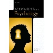 Short Guide to Writing About Psychology by Dana S. Dunn