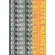Reefer Madness by Eric Schlosser