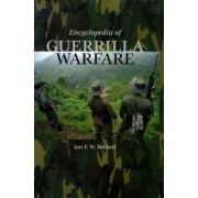Encyclopedia of Guerrilla Warfare by Ian F. W. Beckett