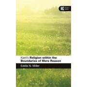 Kant's 'Religion within the Boundaries of Mere Reason' by Professor Eddis N. Miller