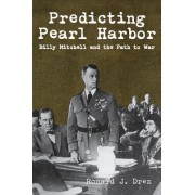 Predicting Pearl Harbor: Billy Mitchell and the Path to War