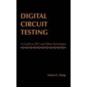 Digital Circuit Testing by Francis C. Wang