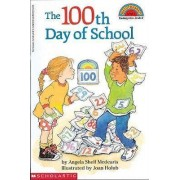 The 100th Day of School by Angela Shelf Medearis