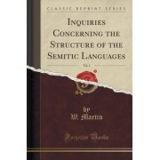 Inquiries Concerning the Structure of the Semitic Languages, Vol. 1 (Classic Reprint) by W Martin