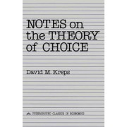 Notes on the Theory of Choice by David M. Kreps