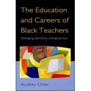Education and Careers of Black Teachers by Audrey Osler